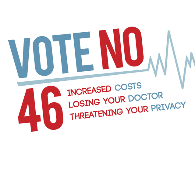 No on Prop 46 - Drug and alcohol testing of doctors; medical negligence lawsuits